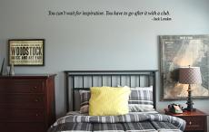 You Can't Wait For Inspiration Wall Decal