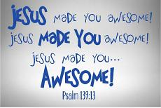 Jesus Made You Awesome