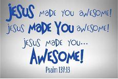 Jesus Made You Awesome