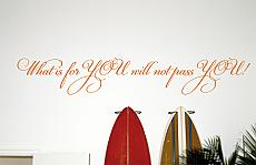 What Is For You Wall Decal