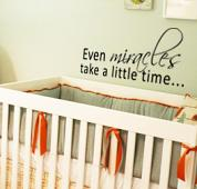 Even Miracles Take A Little Time Wall Decal