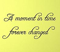 Moment In Time Forever Changed Wall Decal