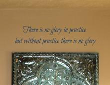 There Is No Glory In Practice Wall Decals