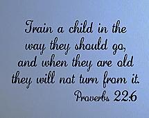 Proverbs 22:6
