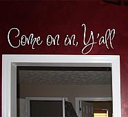 Come On In Yall Wall Decal