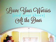 Leave Your Worries and Shoes Wall Decal