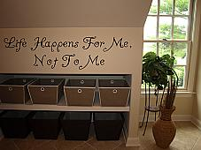 Life Happens For Me Not To Me Wall Decal