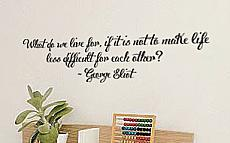What Do We Live For Wall Decal