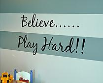 Believe, Play Hard Wall Decal