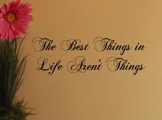 The Best Things In Life Wall Decal