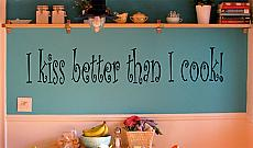 Kiss Better Than Cook Wall Decals